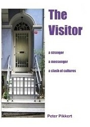 The Visitor: A Stranger, A Message, A Clash of Cultures by Peter Pikkert [BOOK REVIEW]